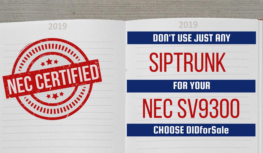 DIDforSale SIP TRUNKS Certified for NEC SV9300 Communication Platform